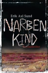 [Rezension] Narbenkind von Erik Axl Sund