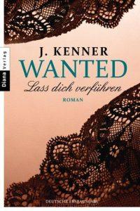 [Rezension] Wanted Lass dich verführen von J. Kenner