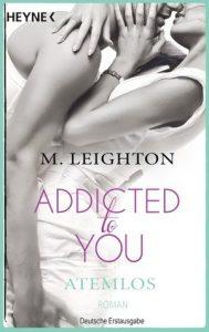 [Rezension] Addicted to you - Atemlos von M. Leighton
