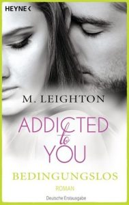 [Rezension] Addicted to you 3 - Bedingungslos von M. Leighton