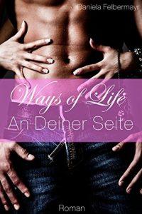 [Rezension] Ways of life - An deiner Seite von Daniela Felbermayr