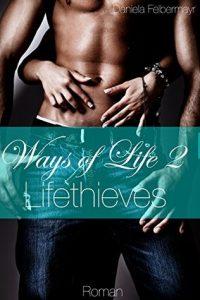 [Rezension] Ways of life 2 - Lifethieves von Daniela Felbermayr