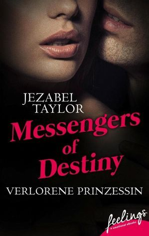 Messengers of Destiny – Verlorene Prinzessin