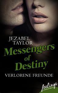 [Rezension] Messengers of Destiny - Verlorene Freunde von Jezabel Taylor
