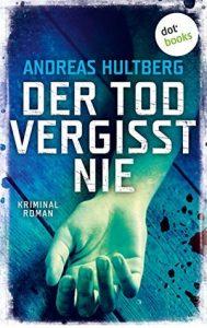 [Rezension] Der Tod vergisst nie von Andreas Hultberg