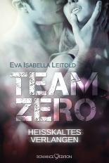 [Rezension] Team Zero Heißkaltes Verlangen von  Eva Isabella Leitold