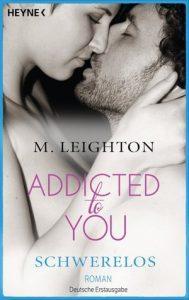 [Rezension] Addicted to you 2 - Schwerelos von M. Leighton