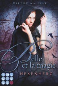 [Rezension] Belle et la magie: Hexenherz (Band 1) von Valentina Fast