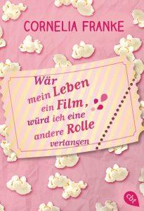 [Rezension] Wäre mein Leben ein Film würde ich eine andere Rolle verlangen von Cornelia Franke