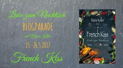 [Blogparade] French Kiss - Liebe zum Nachtisch von Marie Keller