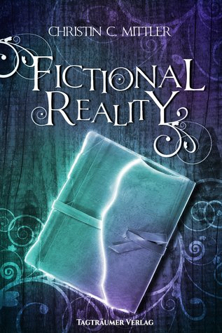 [Rezension] Fictional Reality von Christin C. Mittler