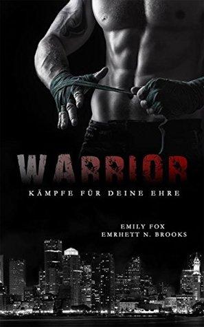 [Rezension] Warrior: Kämpfe für deine Ehre von Emily Foy und  Emrhett N. Brooks