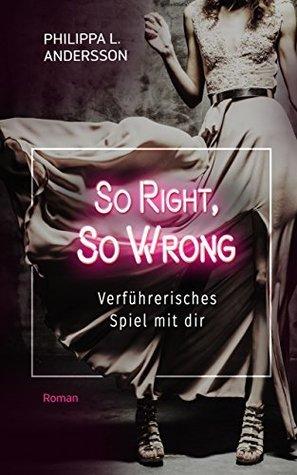 So right, so wrong - Verführerisches Spiel mit dir