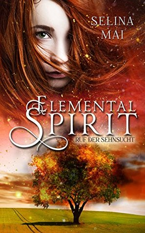 [Rezension] Elemental Spirit - Ruf der Sehnsucht von Selina Mai