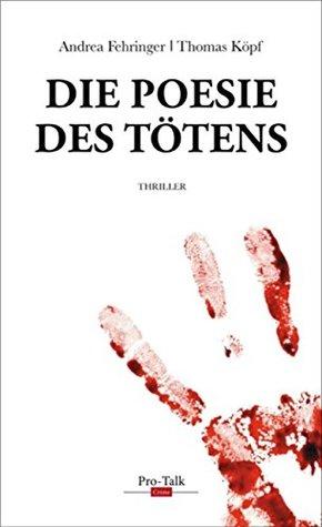 [Rezension] Die Poesie des Tötens von Andrea Fehringer / Thomas Köpf