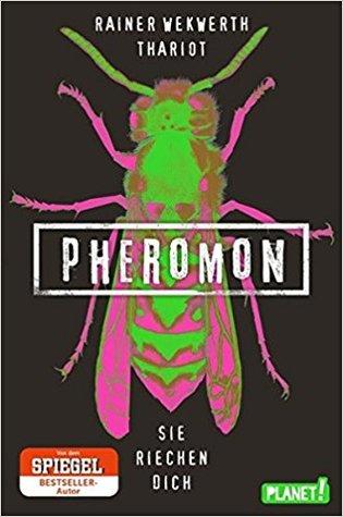 [Rezension] Pheromon - Sie riechen dich von Rainer Wekwerth / Thariot