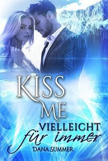 Kiss me – vielleicht für immer