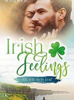 Emma Wagner Irish Feelings Als ich dich traf