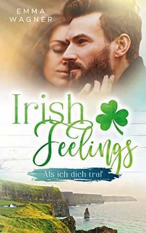 Irish Feelings Als ich dich traf