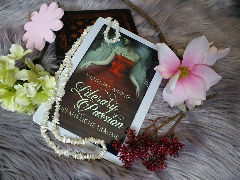 [Rezension] Literary Passion: Gefährliche Träume von Vanessa Carduie